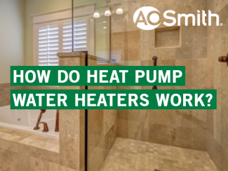 HOW DO HEAT PUMP WATER HEATERS WORK?